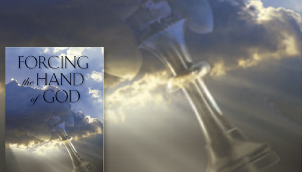 Forcing the Hand of God